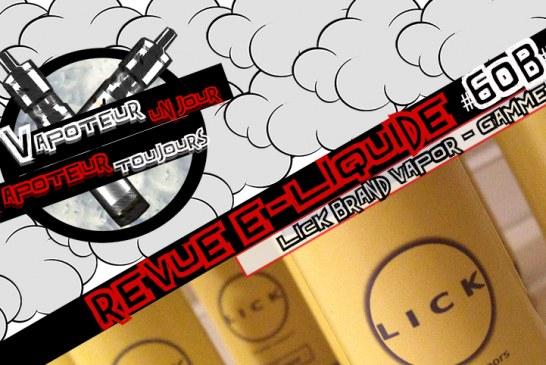 Revue E-Liquide – Lick Brand Vapor – Partie 2 – USA – #60b