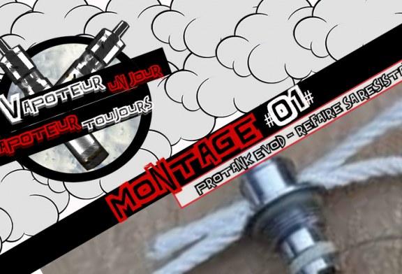 Montage #01 – Protank/Evod – Refaire sa resistance