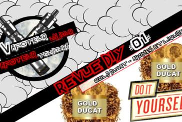 La Revue DIY #1 – GOLD DUCAT – A&L (FR)