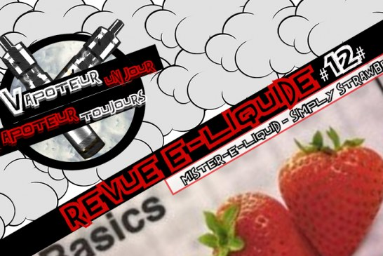 Revue E-Liquide – Simply Strawberry de Mister-E-Liquid – USA – #12