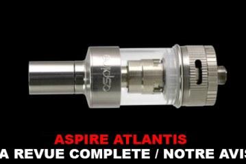 Revue : Le Test complet de L'Aspire «Atlantis»