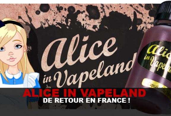 ALICE IN VAPELAND : DE RETOUR EN FRANCE !