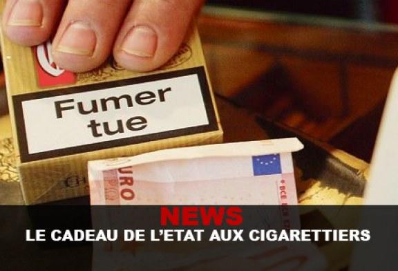 NEWS : Le cadeau de l'état aux cigarettiers !