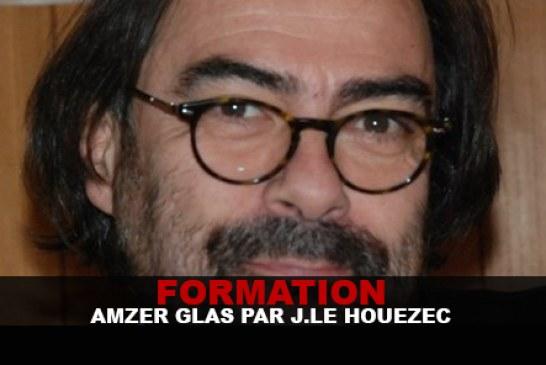 FORMATION : Amzer Glas par J.Le Houezec