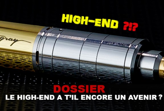 DOSSIER : Le « High-end » a t'il encore un avenir ?