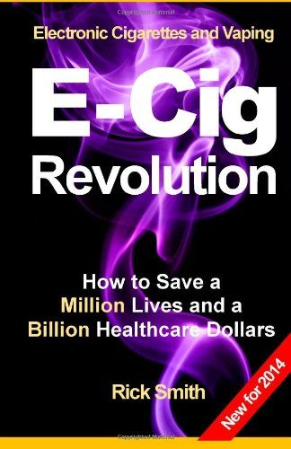 Electronic-Cigarettes-and-Vaping-E-CIG-REVOLUTION-How-to-Save-a ...