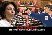 LOI SANTE : Des votes, de l'espoir, de la désillusion…