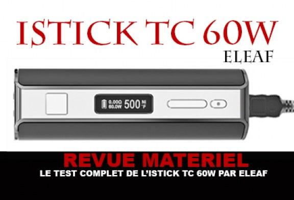 REVUE : Le test complet du kit Istick TC 60W (Eleaf)