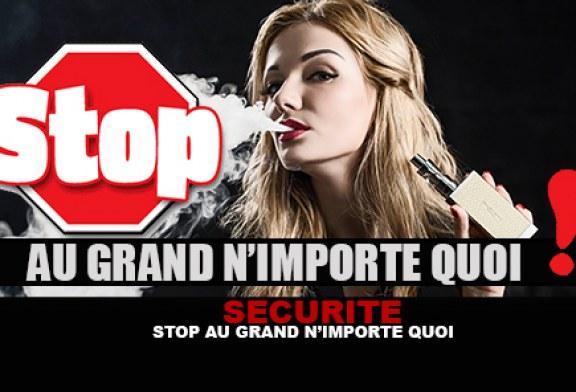 SÉCURITÉ : Stop au grand n'importe quoi !