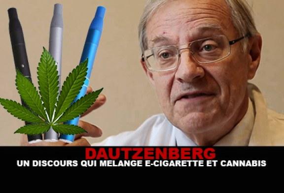 DAUTZENBERG : Un discours qui mélange e-cigarette et cannabis.