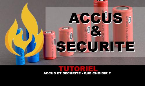 TUTORIEL : Accus et sécurité – Que choisir ?