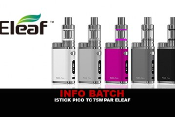 INFO BATCH : Istick Pico TC 75w (Eleaf)