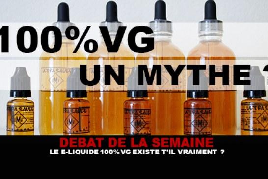 DEBAT : Le e-liquide 100% VG existe t'il vraiment ?