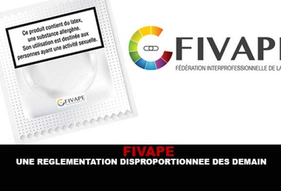 FIVAPE : Une réglementation disproportionnée dès demain !