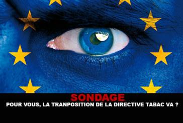 SONDAGE : Pour vous, la transposition de la directive tabac va ?