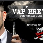 VAP'BREVES : L'actualité du Jeudi 18 Mai 2017.