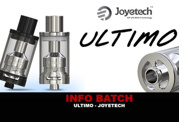 INFO BATCH : Atomiseur Ultimo (Joyetech)