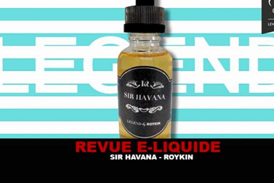 REVUE : SIR HAVANA (GAMME LEGEND) PAR ROYKIN
