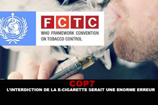 COP7 : L'interdiction de la e-cigarette serait une énorme erreur.