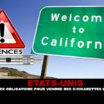 ÉTATS-UNIS : Une redevance obligatoire pour vendre des e-cigarettes en Californie.