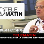 TELEMATIN : Un petit bilan sur la cigarette électronique avec le Dr Dautzenberg.