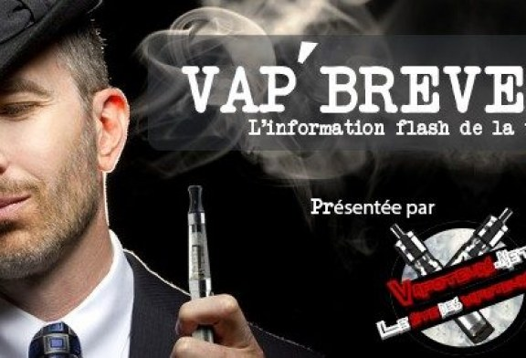 VAP'BREVES : L'actualité du Week-end du 15 et 16 Avril 2017