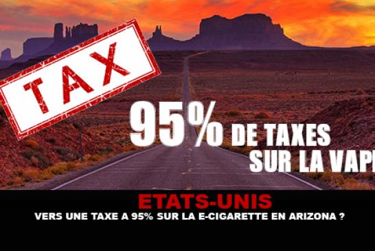 ÉTATS-UNIS : Vers une taxe à 95% sur la e-cigarette en Arizona ?