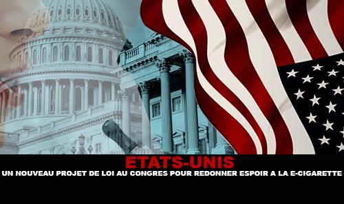 ETATS-UNIS : Un nouveau projet de loi au congrès pour redonner espoir à la e-cigarette.