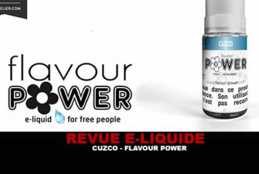 REVUE : CUZCO ( GAMME 50/50 ) PAR FLAVOUR POWER