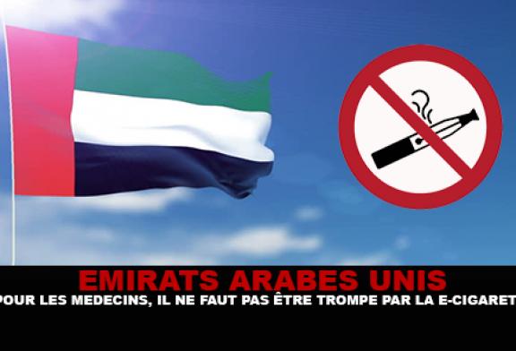 EMIRATS ARABES UNIS : Pour les médecins, il ne faut pas être trompé par la e-cigarette.