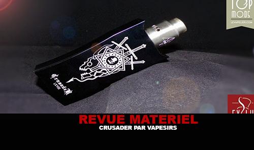 REVUE : Crusader par Vapesirs