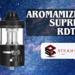 INFO BATCH : Aromamizer Suprême RDTA V2 (Steam Crave)
