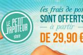 INCROYABLE ! Livraison GRATUITE dès 29,90 Euros chez Le Petit Vapoteur