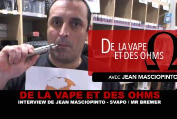 DE LA VAPE ET DES OHMS : Interview de Jean Masciopinto (Svapo Shop / Mr Brewer)