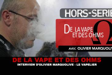 DE LA VAPE ET DES OHMS : Interview d'Olivier Marquolive (Le Vapelier)