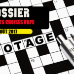 DOSSIER: Crosswords of the vape for the month of August!