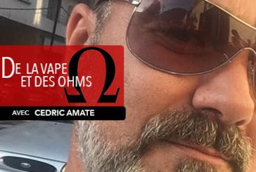 DE LA VAPE ET DES OHMS : Interview de Cedric Amaté (Vaporlounge)