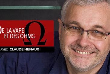 DE LA VAPE ET DES OHMS : Interview de Claude Henaux (Claude Henaux Paris)