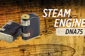 INFO BATCH : Steam Engine Dna75 (Vapeman)