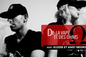 DE LA VAPE ET DES OHMS : Interview d'Elodie et Angy Negroni (Mr & Mrs Vape)