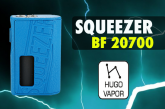 INFO BATCH : Squeezer BF 20700 (Hugo Vapor)