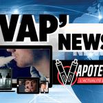 VAP'NEWS: The e-cigarette news of Monday 16 September 2019.